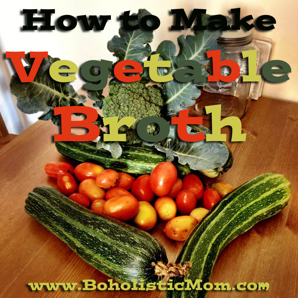 Vegetable Broth - Boholistic Mom
