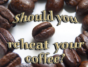 Should You Reheat Your Coffee | Boholistic Mom