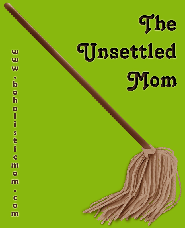 The Unsettled Mom | Boholistic Mom