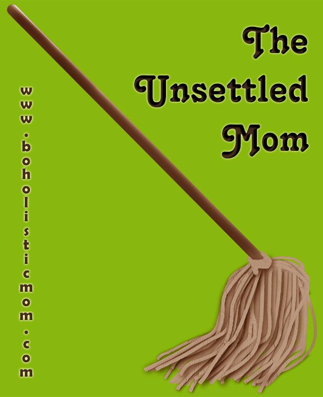 The Unsettled Mom | Boholistic Mom