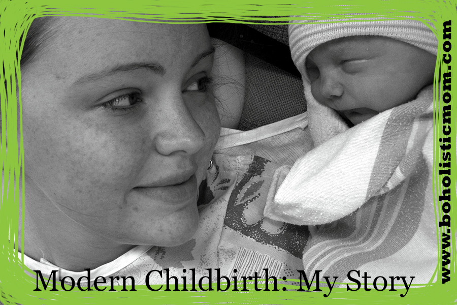 Modern Childbirth: My Story | Boholistic Mom