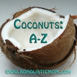 Coconuts: A-Z | Boholistic Mom