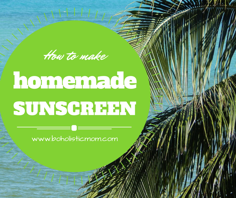 DIY sunscreen - Boholistic Mom
