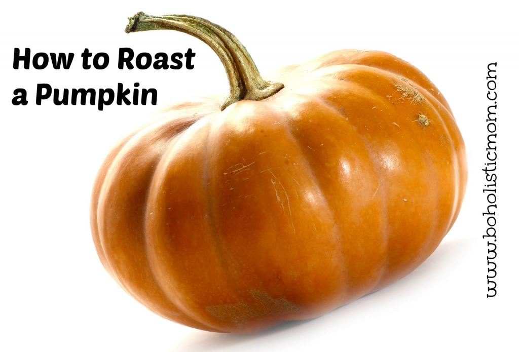 Roasting a Pumpkin | Boholistic Mom