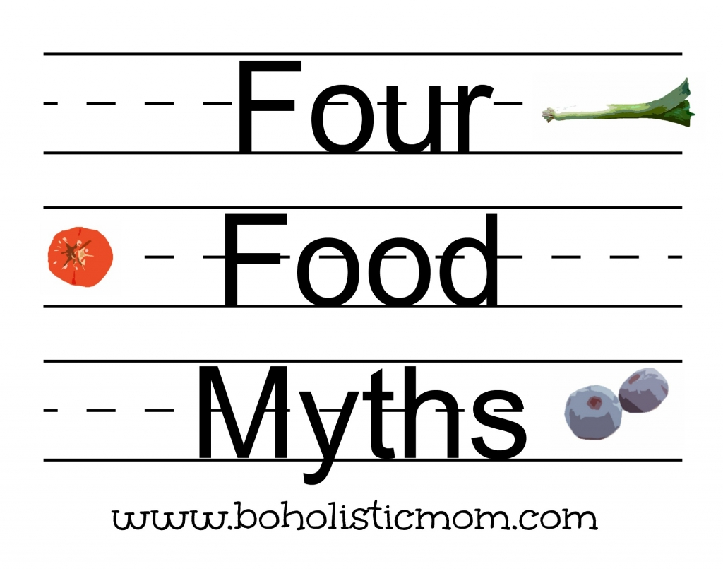 Four Food Myths | Boholistic Mom