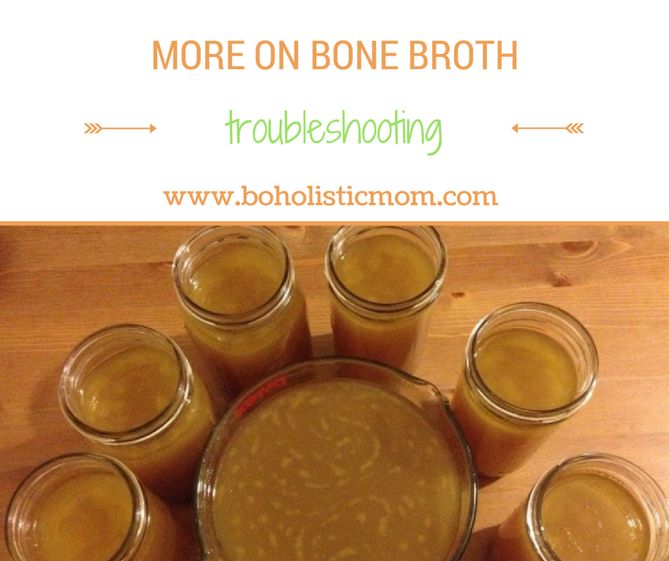 Bone Broth Troubleshooting - Boholistic Mom