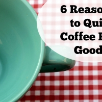 6 Reasons You Need to Quit Coffee For Good – Boholistic Mom
