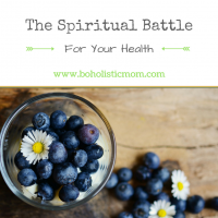 The Spiritual Battle for Your Health