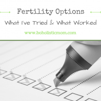 Fertility Options – What I Have Tried