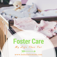 Foster Parent – Our Life Thus Far with Foster Care